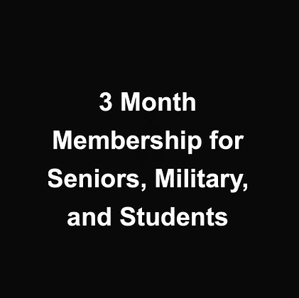 3 Month Membership for Seniors, Military, and Students