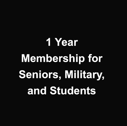 1 Year membership for Seniors, Military, and Students