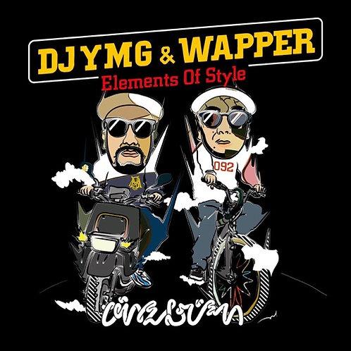 DJ Ymg × Wapper - Elements Of Style  Black Mix Juice