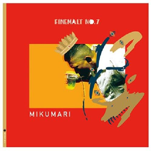 MIKUMARI / FINE MALT NO.7