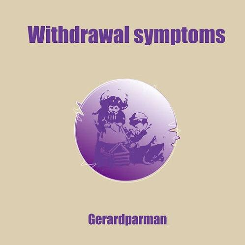 Gerardparman - Withdrawal symptoms