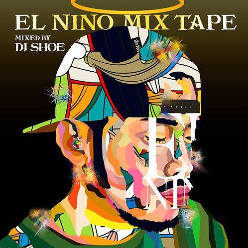 EL NINO - EL NINO MIX TAPE - Mixed by DJ SHOE