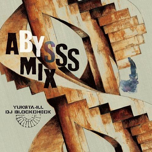 YUKSTA-ILL x DJ BLOCKCHECK - ABYSSS MIX RCSLUM REC