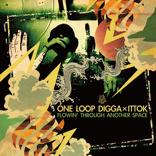 ONE LOOP DIGGA x ITTOK - FLOWIN' THROUGH ANOTHER SPACE BLACK MIX JUICE