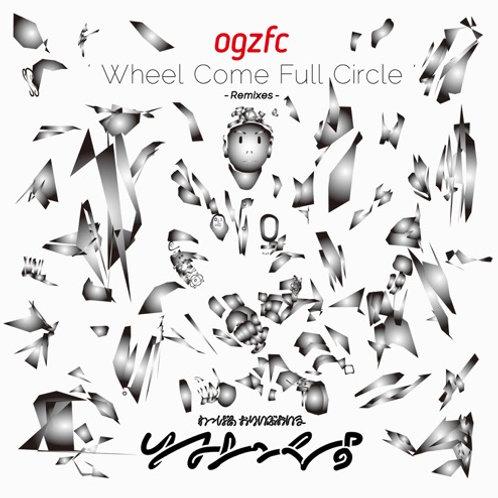 092FC (Wapper x Olive Oil) - Wheel Come Full Circle -Remixes- OILWORKS REC