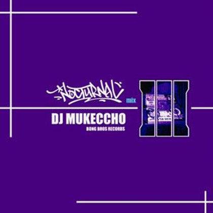 DJ MUKECCHO - 『NOCTURNAL 3』(MIX CD)