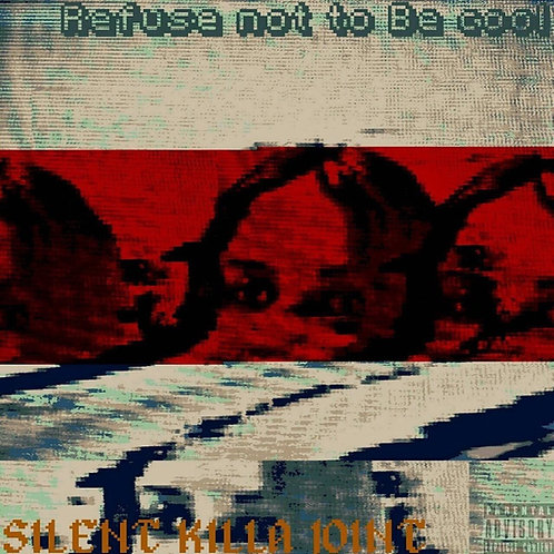 Silent Killa Joint - Refuse not to Be cool