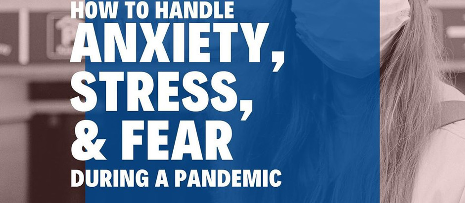 How to handle anxiety, stress, and fear during a pandemic