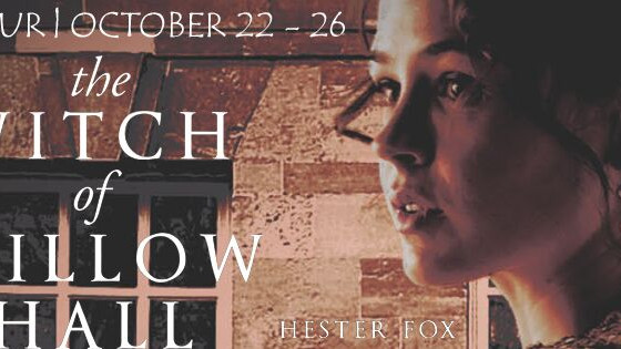 Blog Tour: The Witch of Willow Hall by Hester Fox