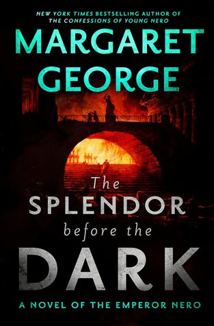 Review: The Splendor before the Dark by Margaret George