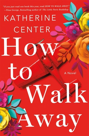 Review: How to Walk Away by Katherine Center
