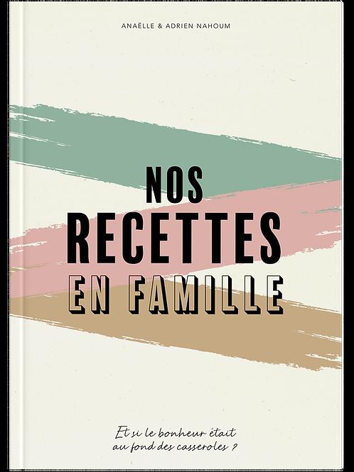 Le livre - Nos recettes en famille