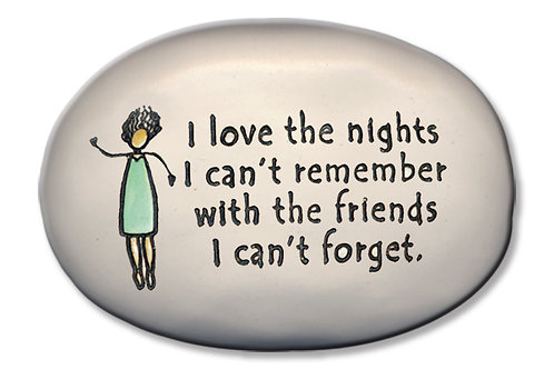 """3.5"""" x 5"""" x """"I love the nights I can't remember with the friends I can't forget."""