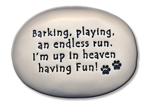 "3.5"" x 5"" x 1 ""Barking, playing an endless run. I'm up in heaven having fun"""