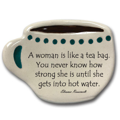 """Spoon-rest """"A woman is like a tabag. You never know how strong she is until she"""