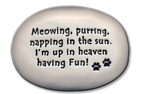 "3.5"" x 5"" x 1 ""Meowing, purring, napping in the sun...heaven having fun"""