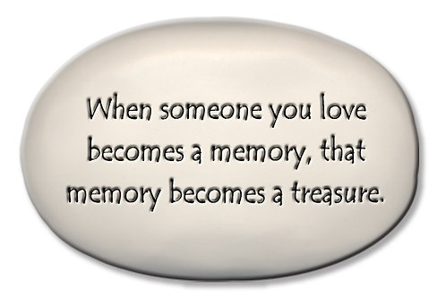 "3.5"" x 5"" x 1 ""When someone you love becomes a memory,..... becomes a treasure."""