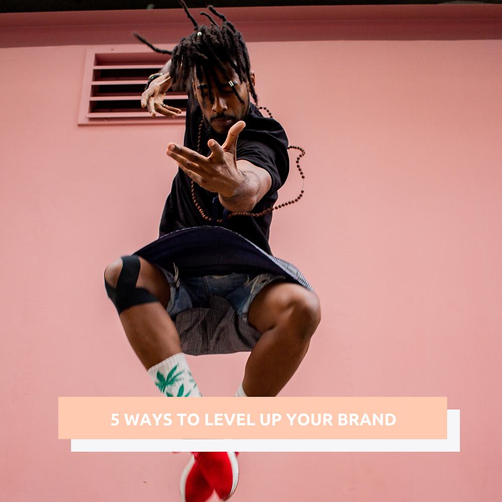 Effit blog tells 5 ways to level up your brand marketing