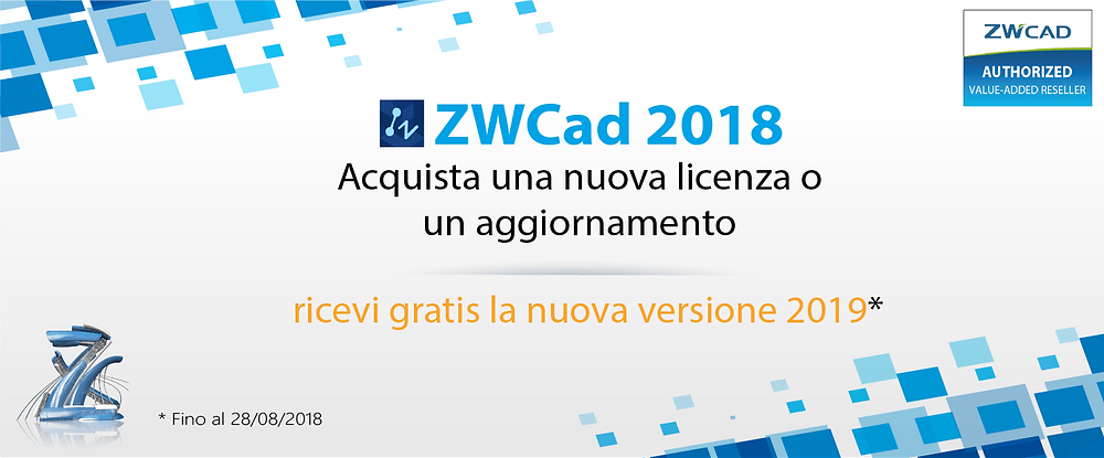 Acquista o aggiorna ZWCAD entro il 28 agosto, avrai in omaggio la versione 2019