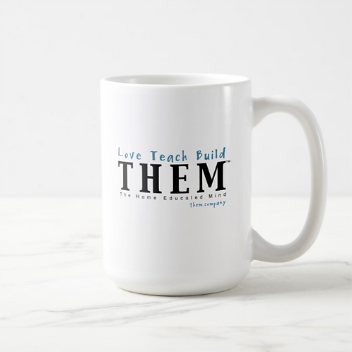 Love Teach Build THEM 15 oz Classic Coffee Mug