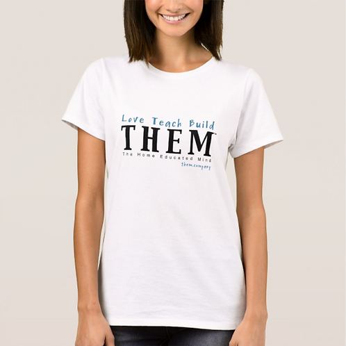 Love Teach Build THEM - Women's Classic 100% Cotton T