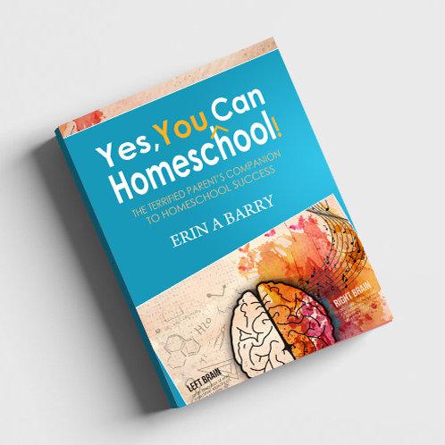 Yes, You Can Homeschool!