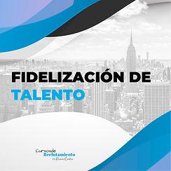 FIDELIZACIÓN DE TALENTO