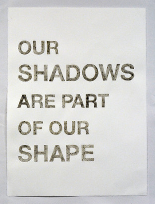 Our Shadows are Part of Our Shape