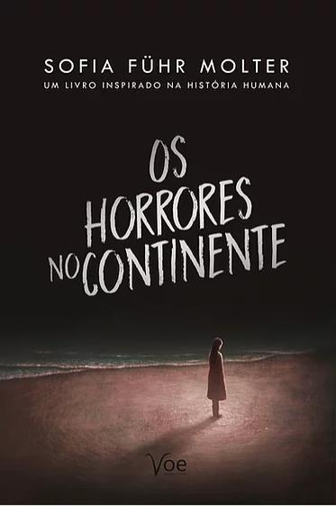 """Capa do livro """"Os Horrores No Continente"""", em cuma fundo preto, com ítulo em letras brancas e em baixo uma praia com uma garota próxima."""
