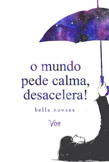 """Capa do livro """"O mundo pede calma, desacelera"""", com fundo branco e uma menina deitada próxima ao título levantando um guarda-chuva que tem a estampa de uma galáxia."""