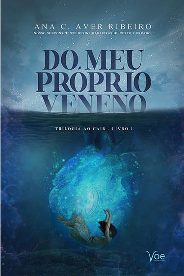 """Capa do livro """"Do meu próprio veneno"""", capa com um céu azul de fundo em cima, com letras do título azuis escuros na frente e em baixo mostra o mar com uma garota afundando."""