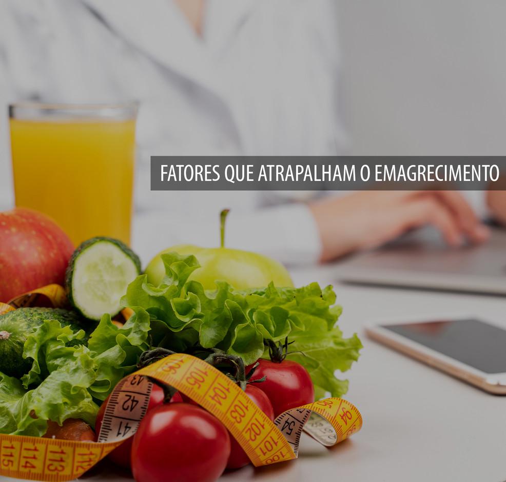 FATORES QUE ATRAPALHAM O EMAGRECIMENTO.j