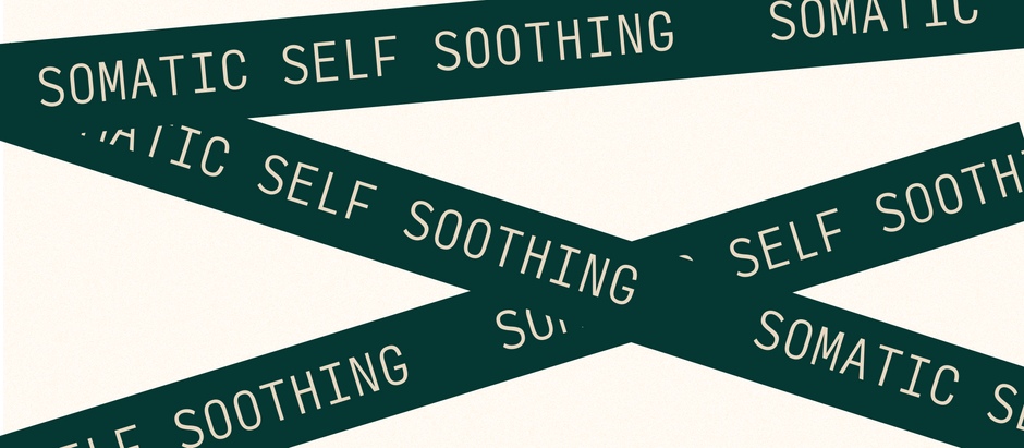 Sensory and Somatic Self-Soothing