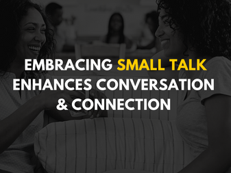 Embracing Small Talk Enhances Conversation and Connection