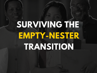 Surviving the Empty-Nester Transition