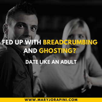 Fed up with breadcrumbing and ghosting? Date like an adult.