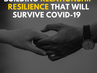 Building Relationship Resilience that will Survive COVID-19