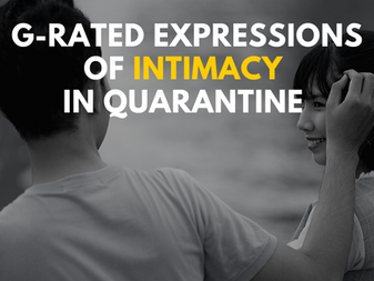 G-Rated Expressions of Intimacy in Quarantine