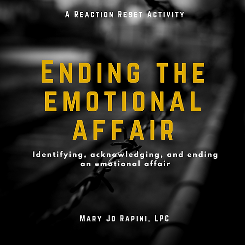 Ending an Emotional Affair - Identifying, Acknowledging, and Ending the Affair