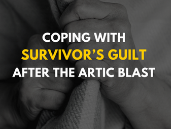 Coping with Survivor's Guilt after the Artic Blast