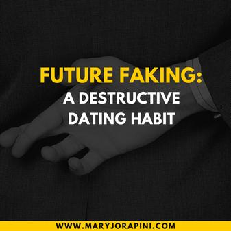 Future Faking: A Destructive Dating Habit