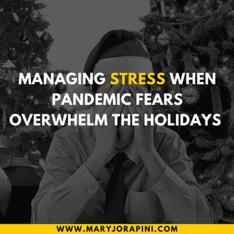 Managing Stress when Pandemic Fears Overwhelm the Holidays