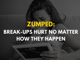 Zumped: Break-Ups Hurt No Matter How They Happen