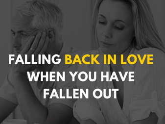 Falling Back in Love When You Have Fallen Out