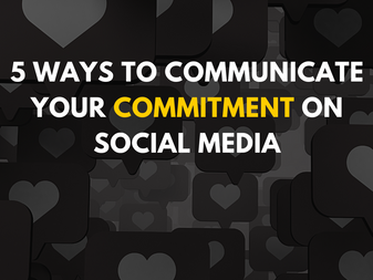 5 Ways to Communicate Your Commitment on Social Media