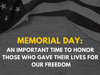 Memorial Day: An Important Time to Honor Those Who Gave Their Lives for Our Freedom