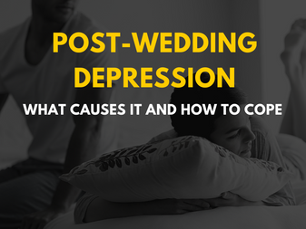 Post-Wedding Depression: What Causes It and How to Cope