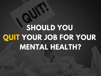 Should you quit your job for your mental health?