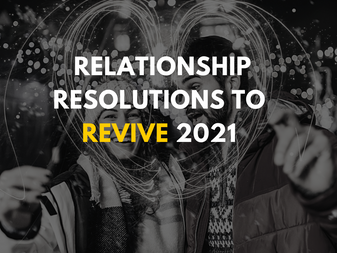 Relationship Resolutions to Revive 2021