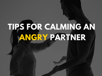 Tips for Calming an Angry Partner